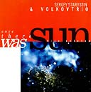 Sergey Starostin and Volkovtrio. Once there was Sun. Greenwave GRCD-2000-1